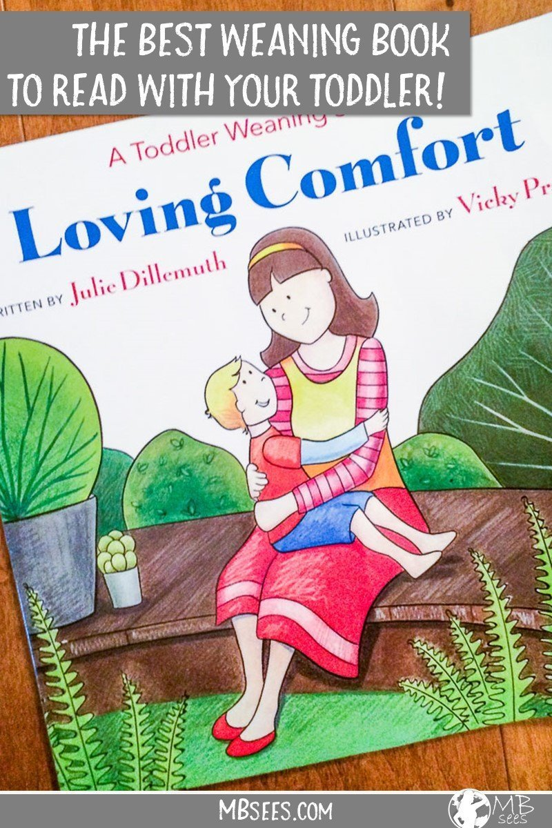 Does weaning have you freaked out?? Check out the Loving Comfort book. It's the best toddler weaning book to read with your kid, to help you BOTH through the process! Save this pin for later... and you got this, mama! #weaning #weaningbook #breastfeeding #weaningtips #breastfeedingtips